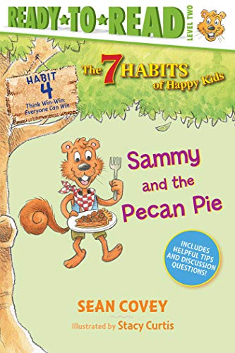 Sammy and the Pecan Pie: Habit 4 (The 7 Habits of