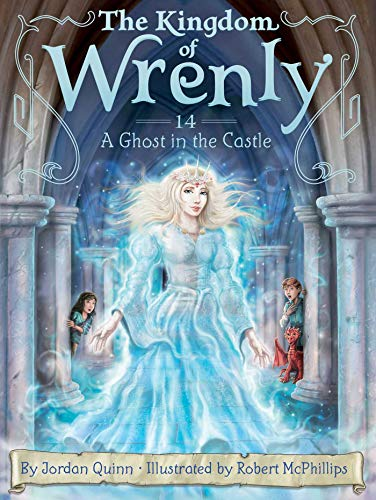 A Ghost in the Castle (The Kingdom of Wrenly, Bk. 14)