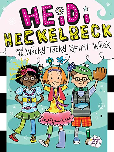 Heidi Heckelbeck and the Wacky Tacky Spirit Week (Bk. 27)