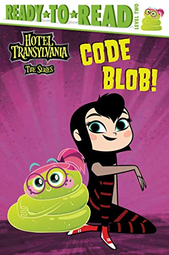 Code Blob! (Hotel Transylvania: The Series, Ready-to-Read/Level 2)
