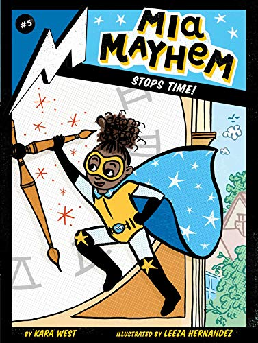 Mia Mayhem Stops Time! (Mia Mayhem, Bk. 5)