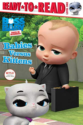 Babies Versus Kittens (The Boss Baby Back In Business, Ready-to-Read/Level 1)