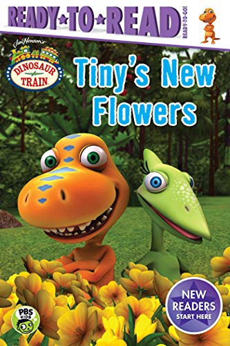 Tiny's New Flowers (Dinosaur Train, Ready-to-Read!  Ready-to-Go!)