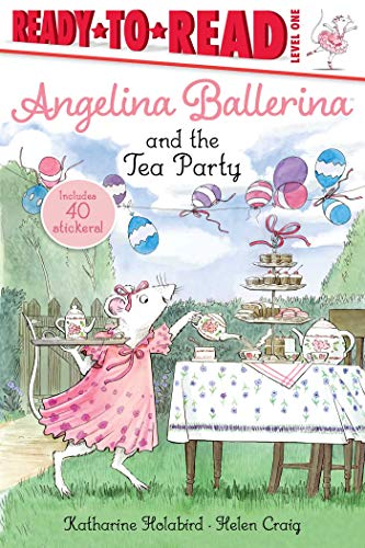 Angelina Ballerina and the Tea Party (Ready to Read Level 1)