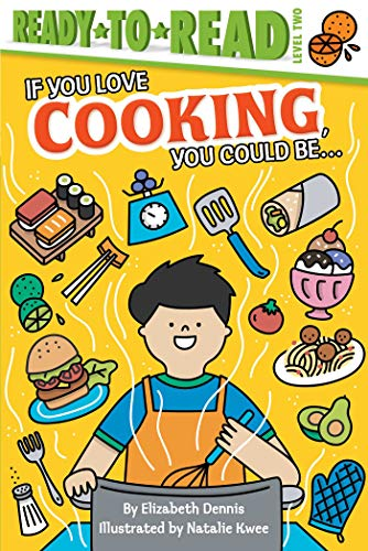 If You Love Cooking, You Could Be... (Ready-to-Read! Level 2)