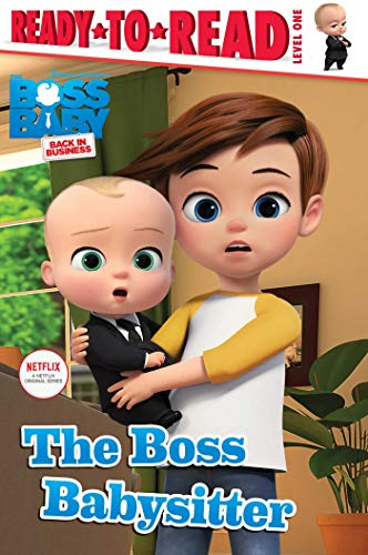 The Boss Babysitter (Boss Baby Back in Business, Ready-to-Read! Level 1)