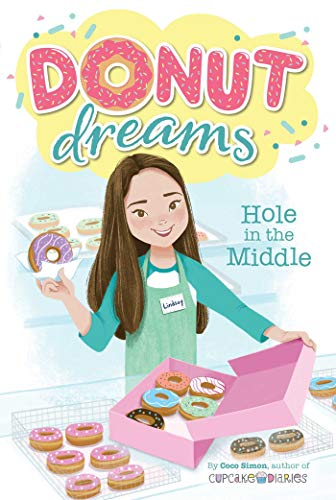 Hole in the Middle (Donut Dreams, Bk. 1)
