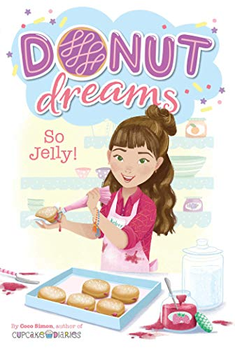 So Jelly! (Donut Dreams, Bk. 2)