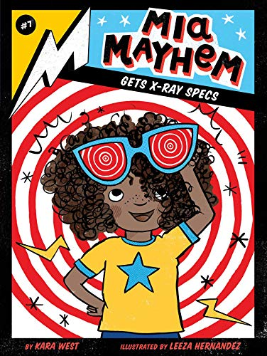 Mia Mayhem Gets X-Ray Specs (Mia Mayhem, Bk. 7)
