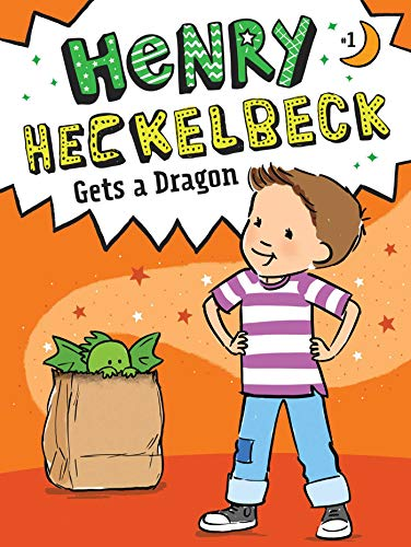 Henry Heckelbeck Gets a Dragon (Bk. 1)