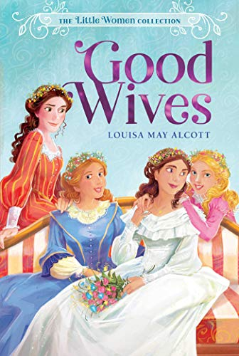Good Wives (The Little Women Collection Bk. 2)