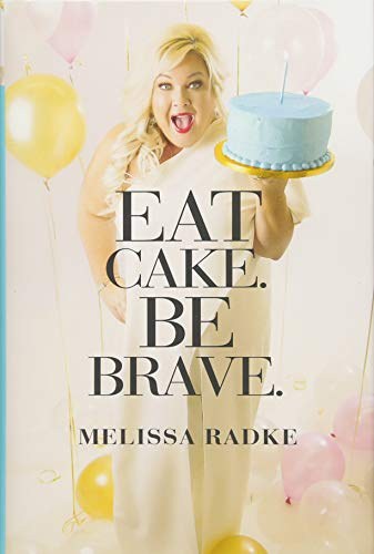Eat Cake. Be Brave. (Hardcover)