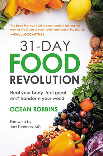31-Day Food Revolution: Heal Your Body, Feel Great, and Transform Your World (Large Print)
