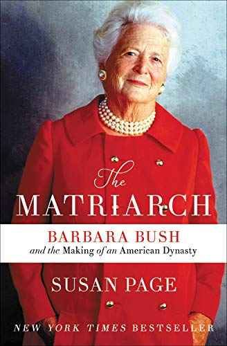 The Matriarch: Barbara Bush and the Making of an American Dynasty (Large Print)