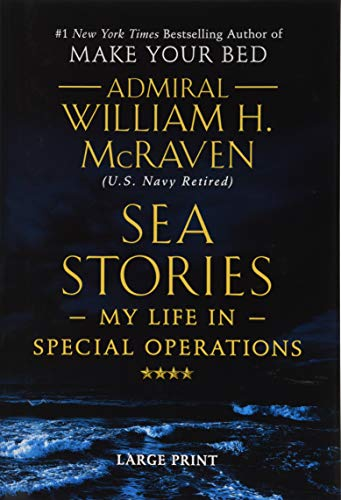 Sea Stories: My Life in Special Operations (Large Print)