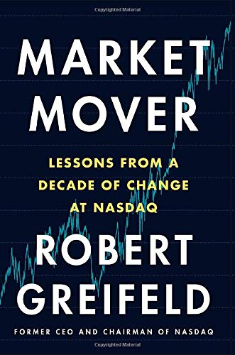 Market Mover; Lessons from a Decade of Change at Nasdaq
