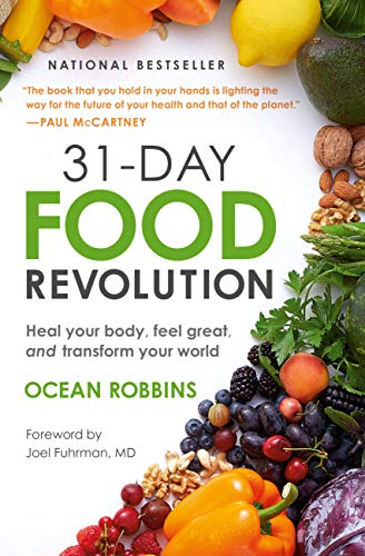 31-Day Food Revolution: Heal Your Body, Feel Great, and Transform Your World (Paperback)