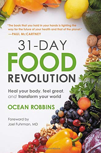 31-Day Food Revolution: Heal Your Body, Feel Great, and Transform Your World (Hardcover)