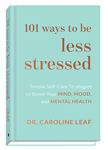 101 Ways to Be Less Stressed (Hardcover)