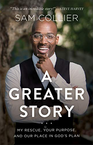 A Greater Story…: My Rescue, Your Purpose, and Our Place in God's Plan (Hardcover)
