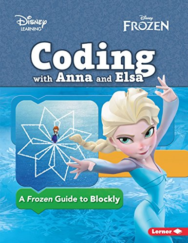 Coding with Anna and Elsa: A Frozen Guide to Blockly (Disney Frozen - Disney Learning)