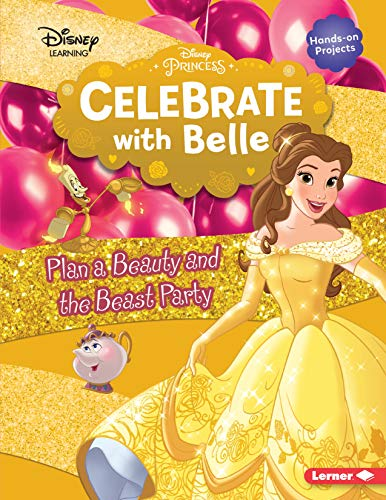 Celebrate with Belle: Plan a Beauty and the Beast Party (Disney Princess - Disney Learning)