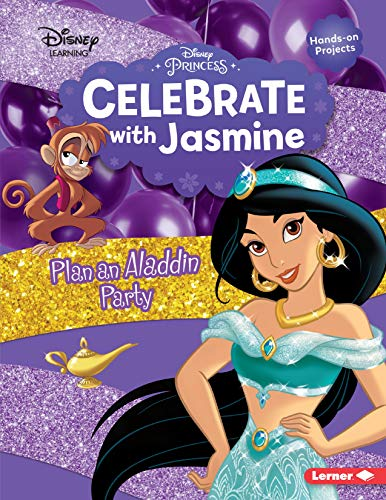 Celebrate with Jasmine: Plan an Aladdin Party (Disney Princess - Diskney Learning)