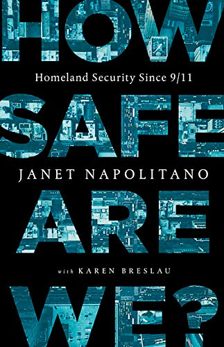 How Safe Are We? Homeland Security Since 9/11