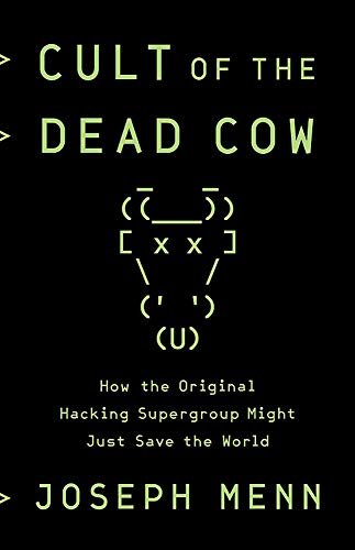 Cult of the Dead Cow: How the Original Hacking Supergroup Might Just Save the World (Hardcover)