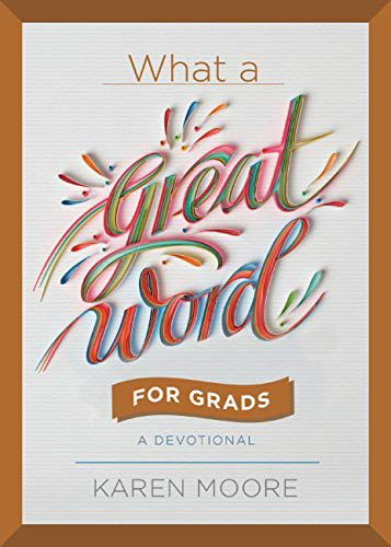 What a Great Word for Grads: A Devotional
