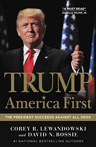 Trump: America First - The President Succeeds Against All Odds