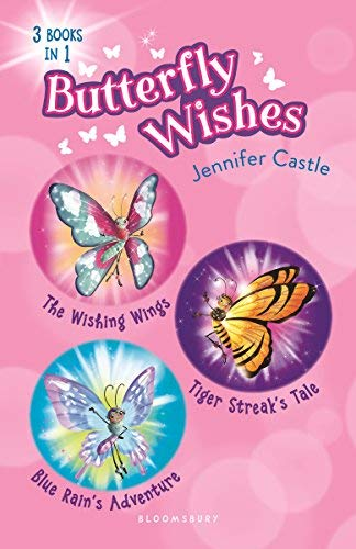 Butterfly Wishes (The Wishing Wings/Tiger Streak's Tale/Blue Rain's Adventure)