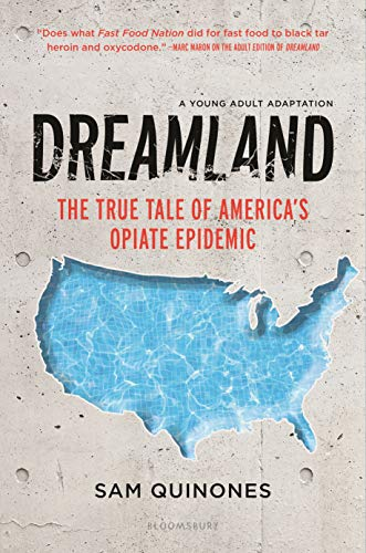 Dreamland: The True Tale of America's Opiate Epidemic (Young Adult Adaptation)