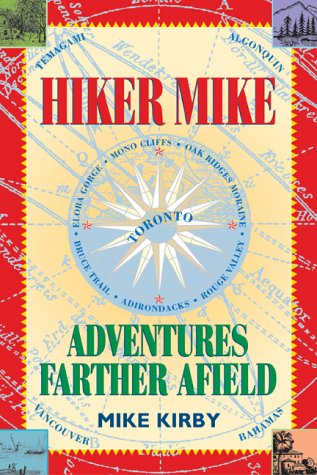 Hiker Mike: Adventures Farther Afield