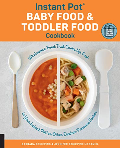 Instant Pot Baby Food and Toddler Food Cookbook