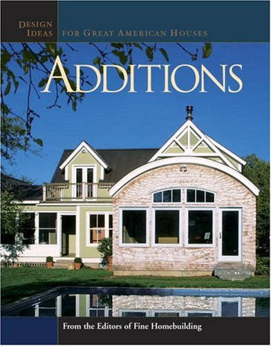 Additions: Design Ideas for Great American Houses