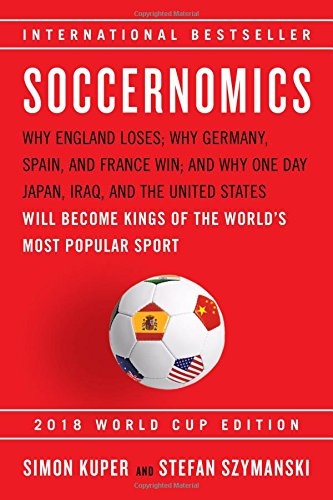 Soccernomics (2018 World Cup Edition)