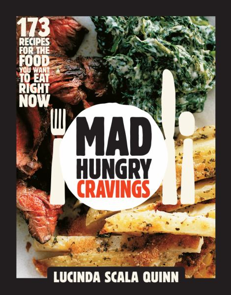 Mad Hungry Cravings -173 Recipes for the food you want to eat right now