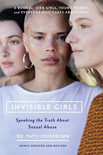 Invisible Girls: Speaking the Truth about Sexual Abuse