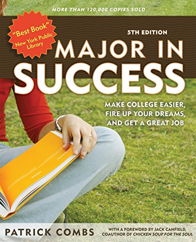 Major in Success: Make College Easier, Fire up Your Dreams, and Get a Great Job (5th Edtition)