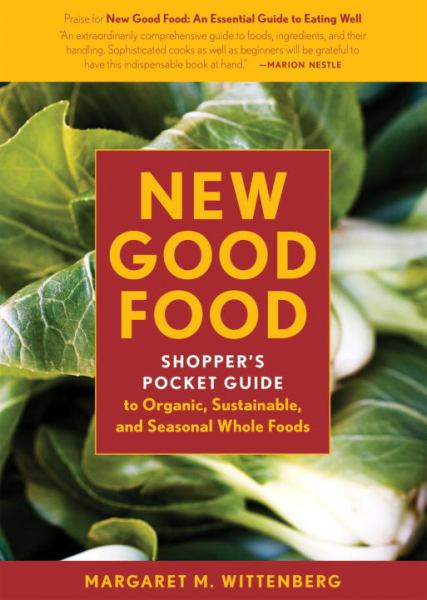 New Good Food Pocket Guide: Shopper's Pocket Guide to Organic, Sustainable, and Seasonal Whole Foods (Updated)
