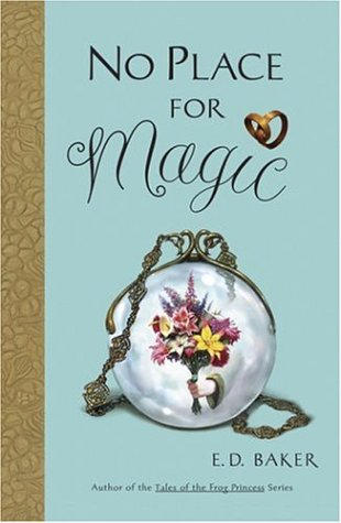 No Place For Magic (Tales Of The Frog Princess, Bk. 4)
