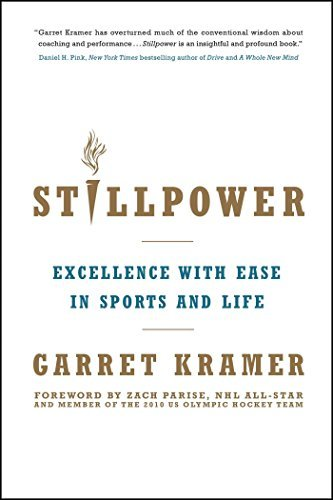 Stillpower: Excellence with Ease in Sports and Life