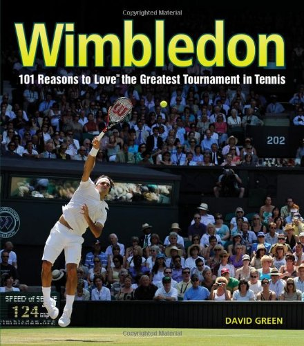 Wimbledon: 101 Reasons to Love the Greatest Tournament in Tennis