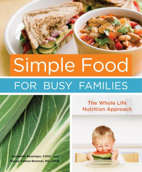 Simple Food for Busy Families: The Whole Life Nutrition Approach