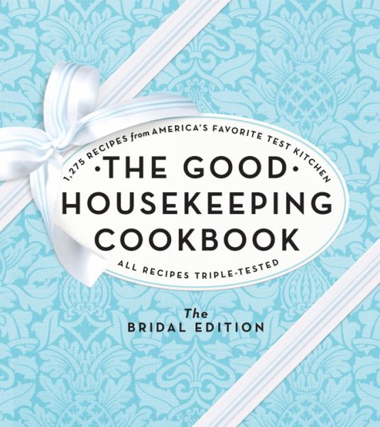 The Good Housekeeping Cookbook: The Bridal Edition