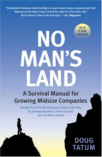 No Man's Land: A Survival Manual for Growing Midsize Companies