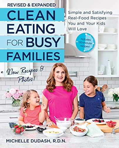 Clean Eating for Busy Families (Revised & Expanded)