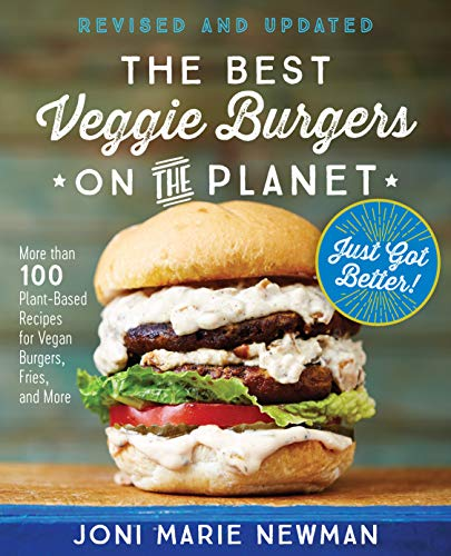 The Best Veggie Burgers on the Planet (Revised and Updated)