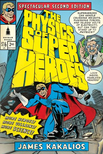 The Physics of Superheroes (Spectacular Second Edition)